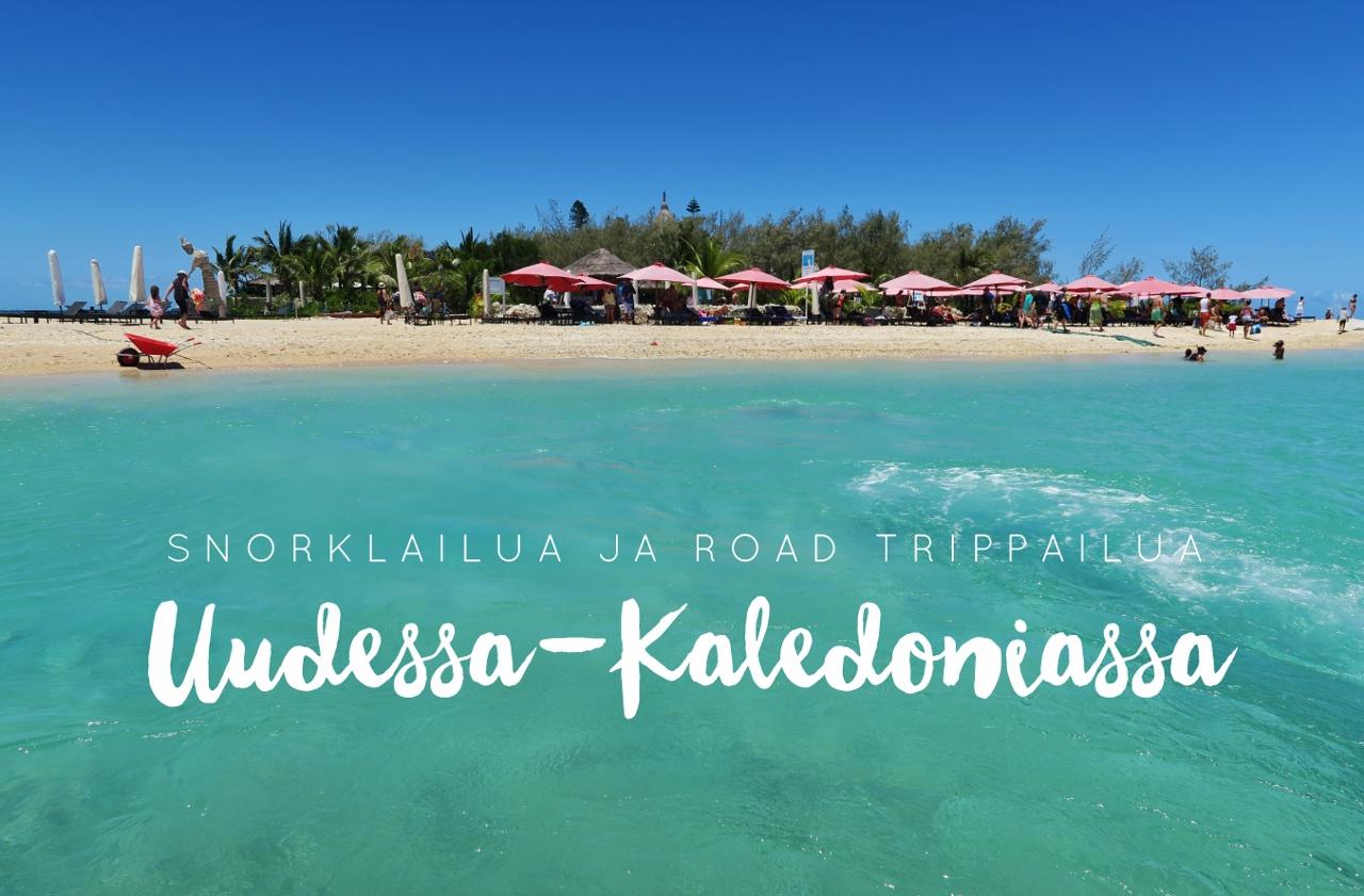 Snorklailua ja road trippailua Uudessa-Kaledoniassa