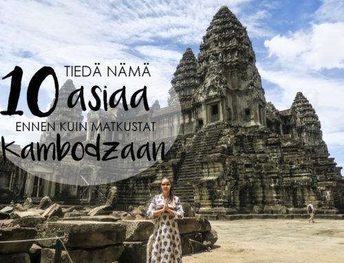Tiedä nämä 10 asiaa ennen kuin matkustat Kambodzaan
