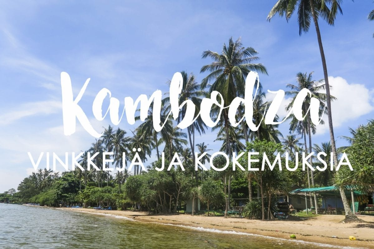 Kambodza vinkkejä ja kokemuksia